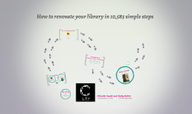 How to renovate your library in 10,583 simple steps