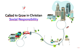 Called to Grow in Christian Social Responsibility