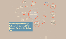 Introducing the Onondaga Pathways to Careers (OPC) Project –