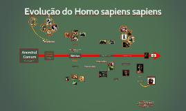Copy of Evolução do Homo sapiens sapiens
