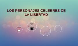 LOS PERSONAJES CELEBRES DE LA LIBERTAD