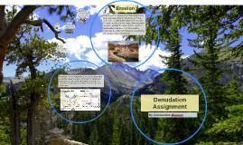 Copy of Denudation Assignment PREZI