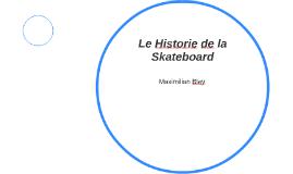 Le Historie de la Skateboard