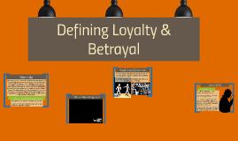 Exploring Themes: Loyalty & Betrayal
