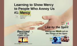 #1 Learning to show Mercy toward people who annoy us
