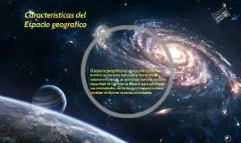 Copy of Características del Espacio Geografico