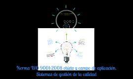 Copy of Norma ISO 9001:2008 objeto y campo de aplicación. Sistemas d