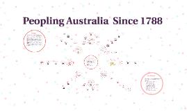 Peopling Australia  Since 1788