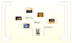 My Six Best Pictures
