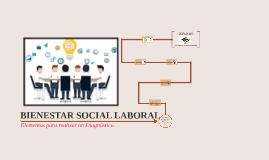BIENESTAR SOCIAL LABORAL