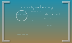 Authority and Humility