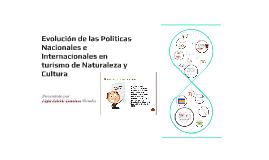 Evolución de las Políticas Nacionales e Internacionales en T