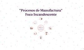 "Copy of ""Procesos de Manufactura"""