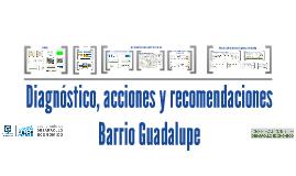 Diagnóstico, acciones y recomendaciones Barrio Guadalupe