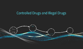 Controlled Drugs and Illegal Drugs