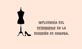 Copy of Influecia del Vitrinismo en la decision de compra.