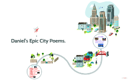 Daniel Awesome City Poem Prezi