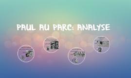 PAUL AU PARC: ANALYSE