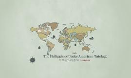 The Philippines Under American Tutelage