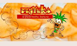"""""""FRIYUKA"""" LA YUCA HECHA BOTANA"""
