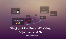 The joy of reading and writing superman and me alexie