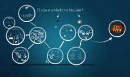 O que é a Medicina Nuclear?