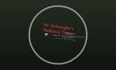 Mr. Schwagler's Medieval Times