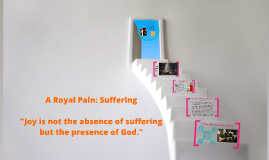 A Royal Pain: Suffering