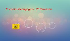 Encontro Pedagógico - 2º Semestre