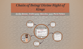 Chain of Being/ Divine Right of Kings