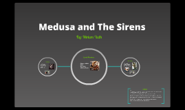 Medusa and The Sirens