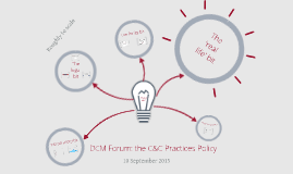 DCM Forum - the C&C Practices Policy