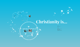 Christianity is...