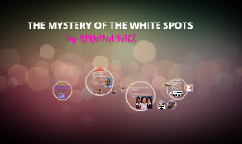 THE MYSTERY OF THE WHITE SPOTS