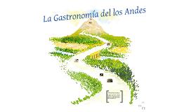 La Gastronomía del los Andes