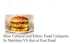 Cultural food vs fast food