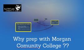 Why prep with Morgan Comunity College ??