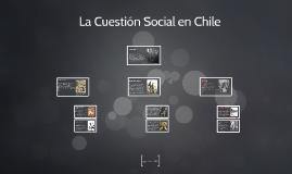 Copy of La Cuestion Social en Chile