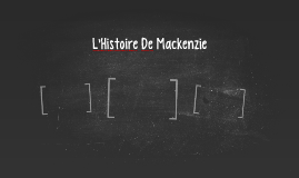 L'Histoire De Mackenzie