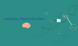 Mental Disorders and Genetics