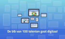 De bib van 100 talenten gaat digitaal
