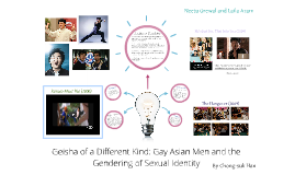 Geisha of a Different Kind: Gay Asian Men and the Gendering of Sexual Identity -- Chong-suk Han