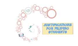 JUSTIFICATIONS FOR FILIPINO STUDENTS