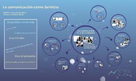 Copy of La comunicación como Servicio
