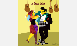Copy of Cueca Urbana