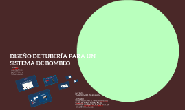 DISEÑO DE TUBERÍA PARA UN SISTEMA DE BOMBEO