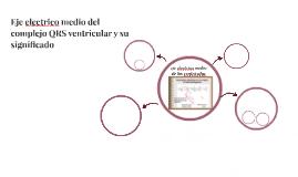 Eje electrico medio del complejo QRS ventricular y su signif