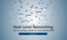 Next Level Networking: How to Leverage LinkedIn for Career Advancement