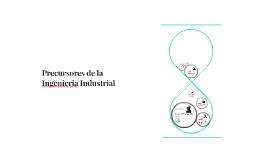Precursores de la Ingenieria Industrial