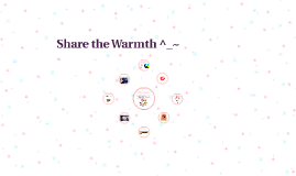 Share the Warmth ^_~